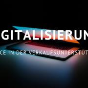 Verkaufsunterstützung Digitalisierung